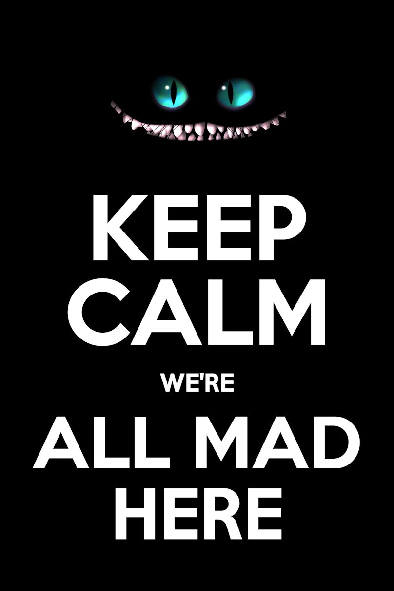 keep calm alice in wonderland we re all mad here poster funny